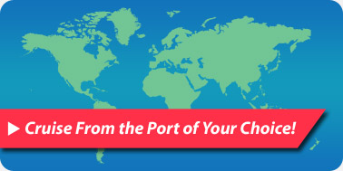 Cruises From The Port of Your Choice